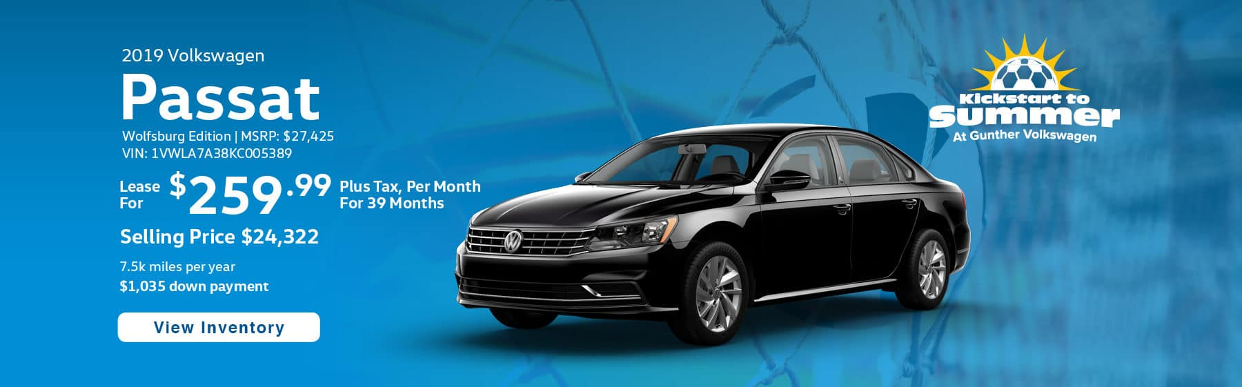 Lease the 2019 Passat Wolfsburg Edition for $259.99 per month, plus tax for 39 months.