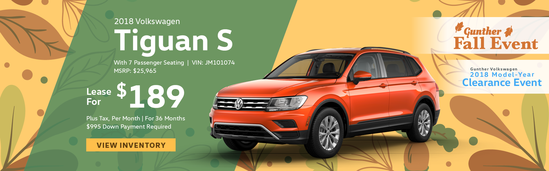 Lease the 2018 Volkswagen Tiguan S for $189 plus tax for 36 months. $995 Down payment required.