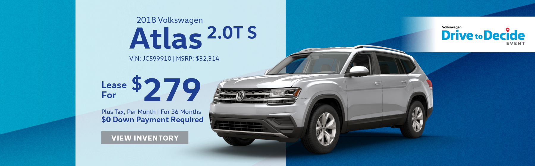 Lease the 2018 Volkswagen Atlas 2.0T S for $279 per month, plus tax for 36 months. Click here to view inventory.