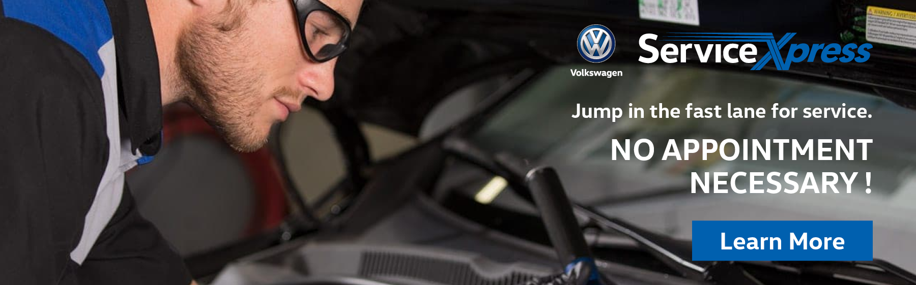 Volkswagen service xpress. Jump in the fast lane for service. No appointment necessary! Learn more.