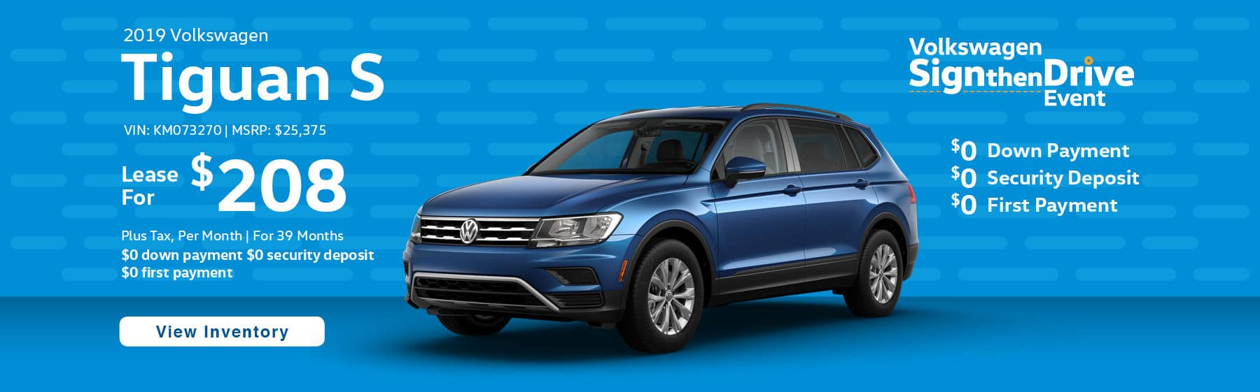 Lease the 2019 Volkswagen Tiguan S for $208 plus tax for 39 months. $0 Down payment required.