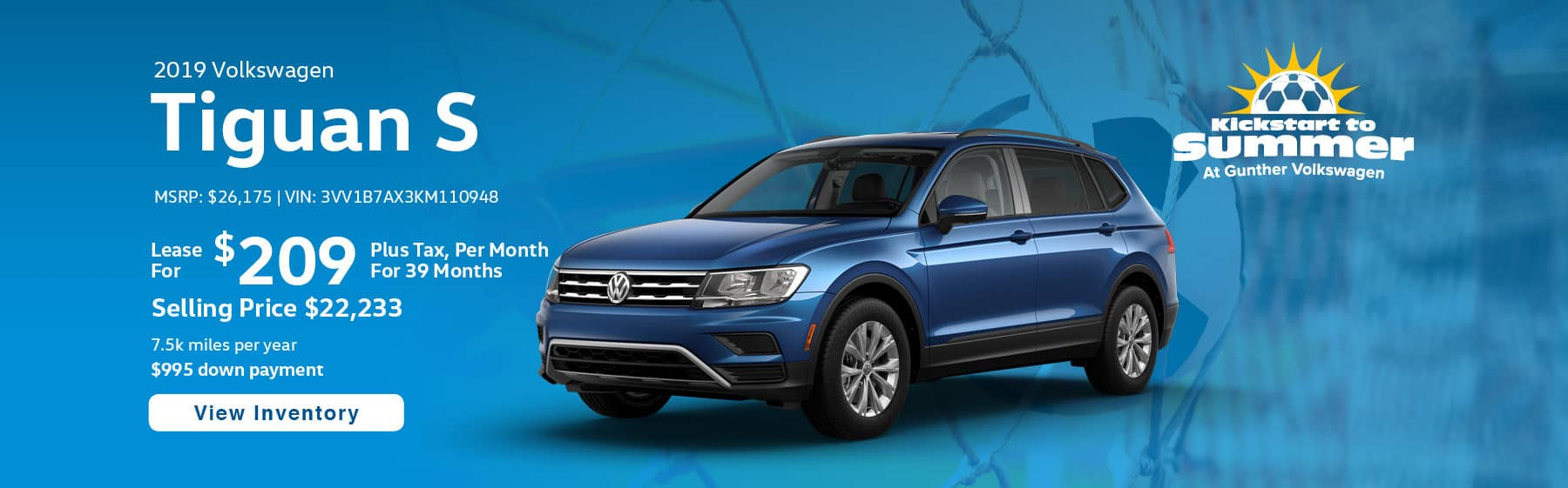Lease the 2019 Tiguan S for $209 per month, plus tax for 39 months.