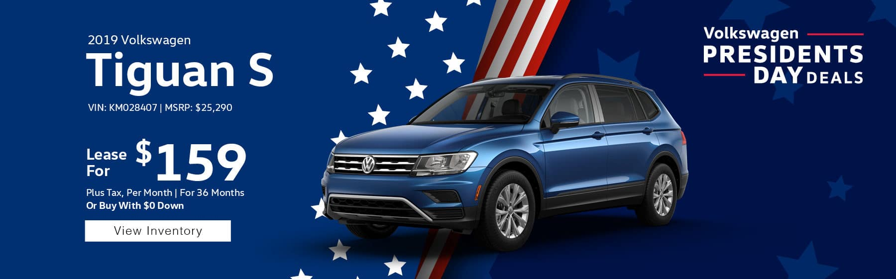 Lease the 2019 Volkswagen Tiguan S for $159 plus tax for 36 months. $1,895 Down payment required.