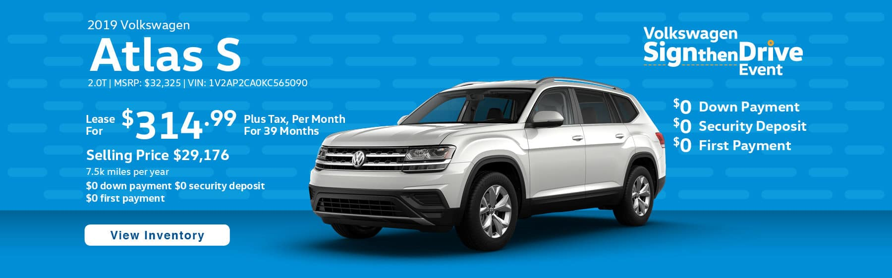 Lease the 2019 Atlas 2.0T S for $314.99 per month, plus tax for 39 months.