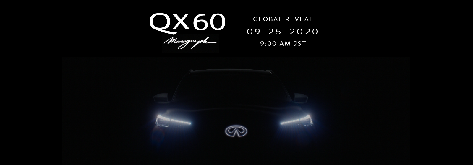 QX60 Monograph Global Reveal on September 25, 2020. Click to contact us for more information.