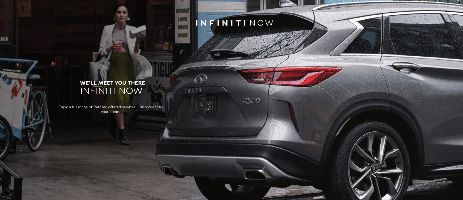 INFINITI Now - Enjoy full range of retailer offered services all brought to your home.
