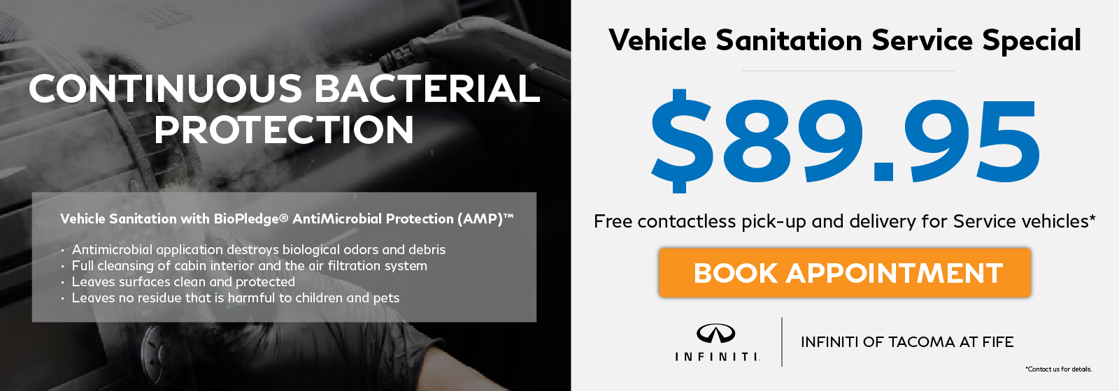 Vehicle Sanitation Service Special $89.95. Free contactless pick-up & delivery! Click to book appointment.