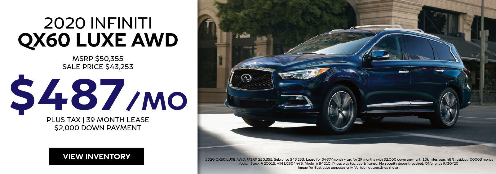 Lease the 2020 QX60 LUXE AWD for $487 per month for 39 months. Click to view inventory.