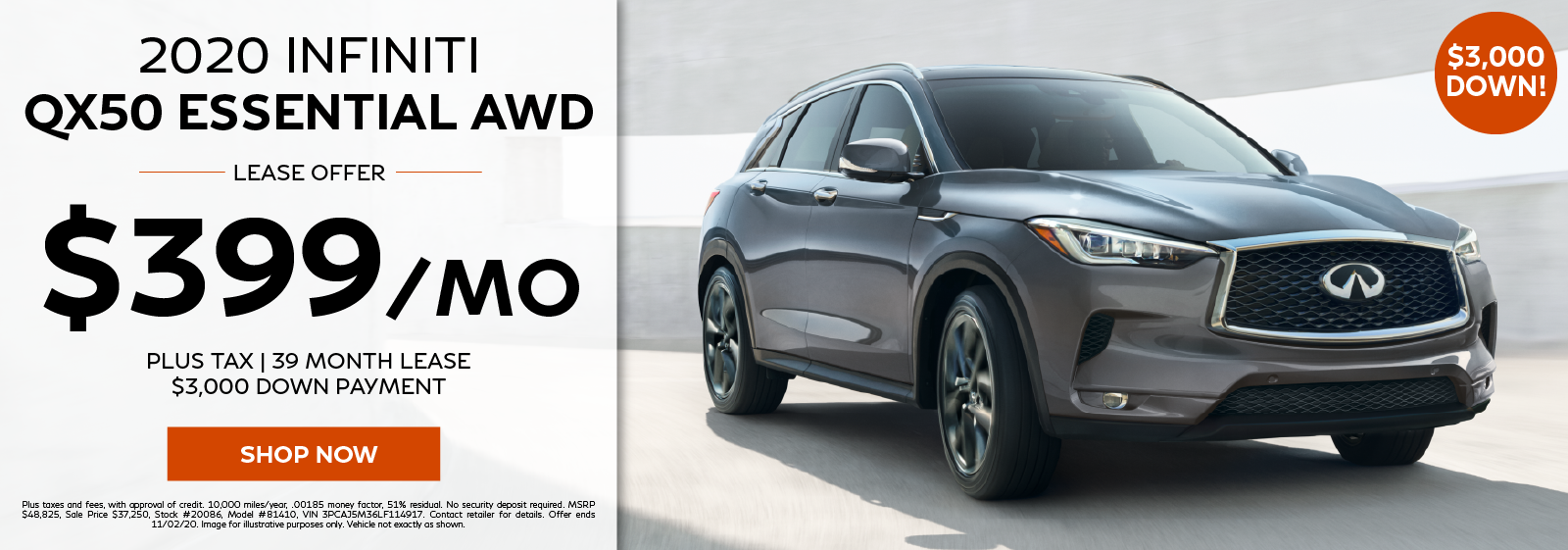 Well-qualified lessees can lease a new 2020 INFINITI QX50 Essential for $399 per month for 39 months. Click to view inventory.
