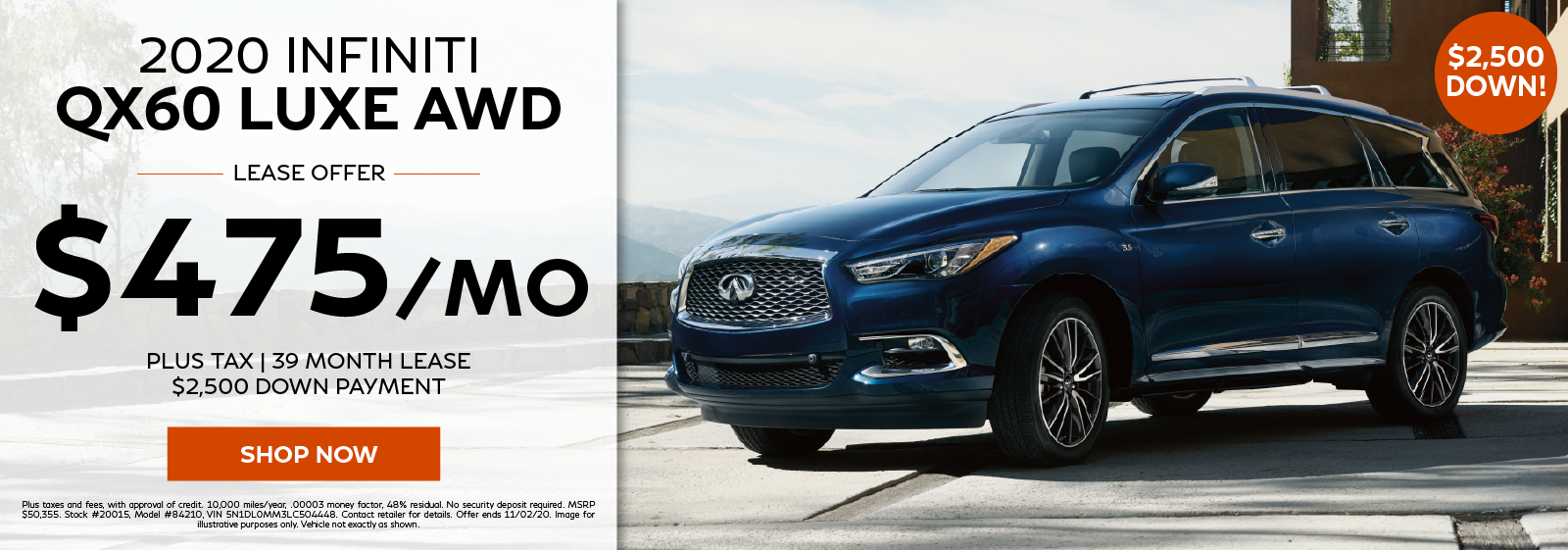 Well-qualified lessees can lease a new 2020 INFINITI QX60 LUXE AWD for $475 per month for 39 months. Click to view inventory.