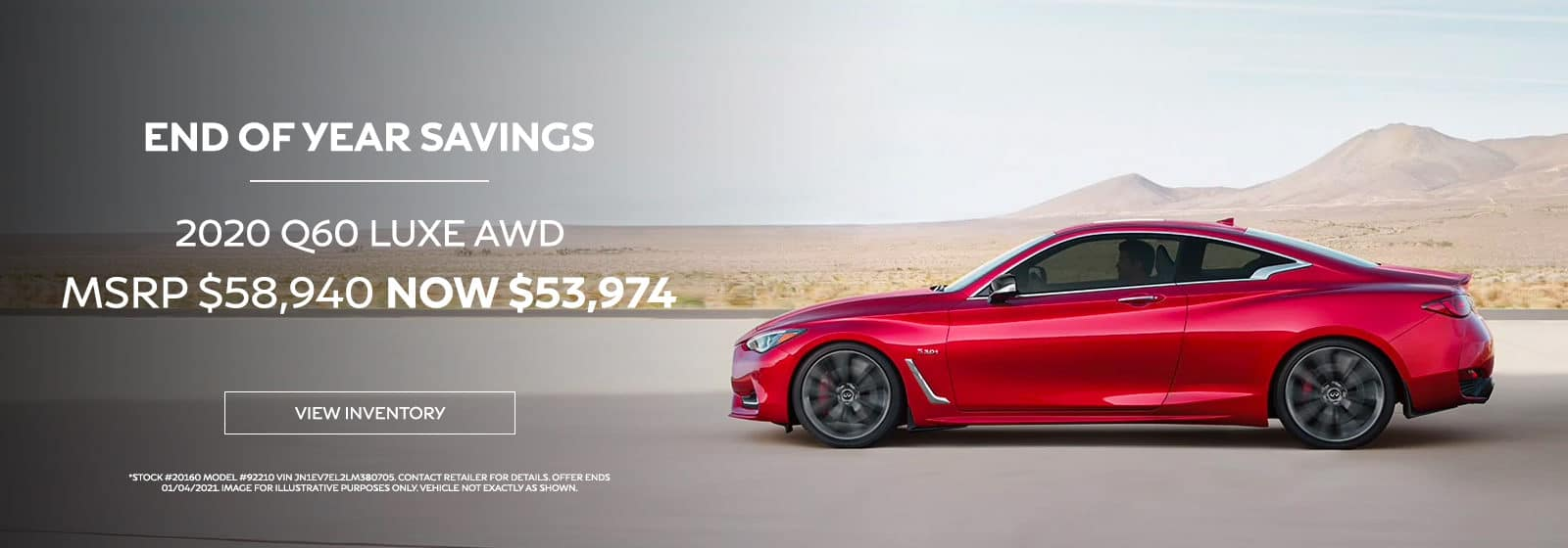 END OF YEAR SAVINGS 2020 Q60 LUXE AWD MSRP $58,940 NOW $53,974
