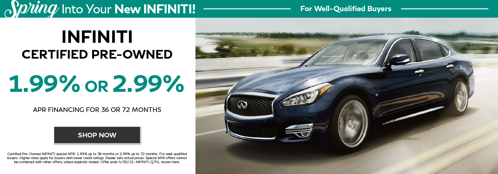 1.99% or 2.99% APR on all INFINITI Certified Pre-Owned. Click to shop now.