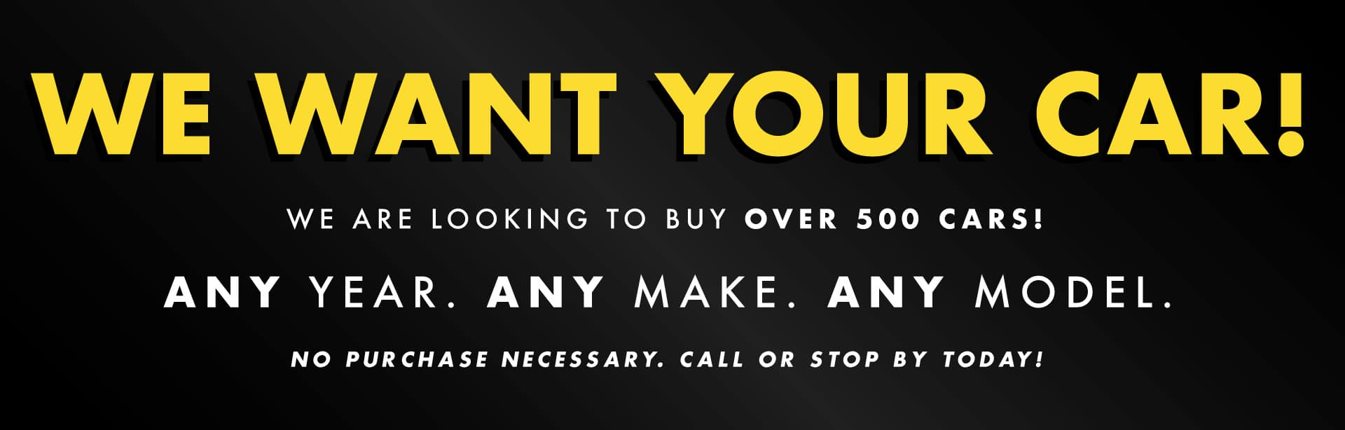 16513 kenaut Aug20 We Want Your Car Digital Graphics-1-1920X614