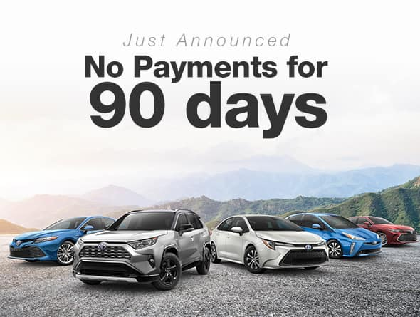 No Payments For 90 Days When You Purchase Any New Toyota