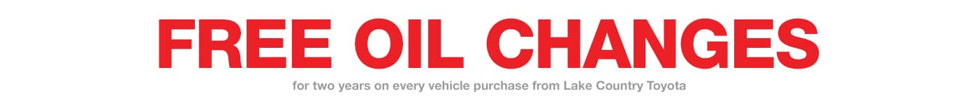 Free oil changes for 2 years on every vehicle purchase from Lake Country Toyota near Baxter, MN