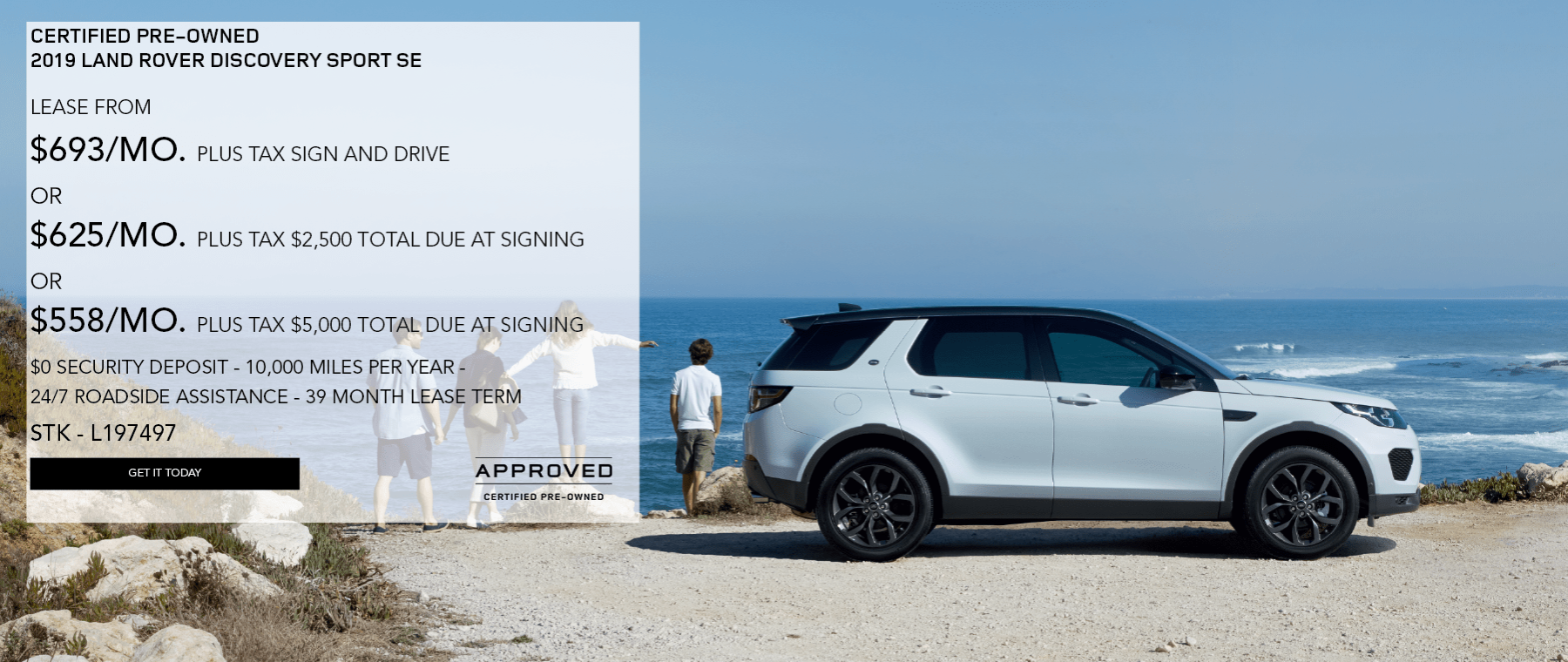 CERTIFIED PRE-OWNED 2019 LAND ROVER DISCOVERY SPORT SE. LEASE FROM $693 PER MONTH PLUS TAX SIGN AND DRIVE. OR $625 PER MONTH. PLUS TAX WITH 2,500 TOTAL DUE AT SIGNING. OR $558 PER MONTH. WITH $5,000 TOTAL DUE AT SIGNING. $0 SECURITY DEPOSIT. 10,000 MILES PER YEAR. 24/7 ROADSIDE ASSISTANCE. 39 MONTH. LEASE TERM STOCK NUMBER L197497. WHITE DISCOVERY SPORT PARKED ON THE BEACH.