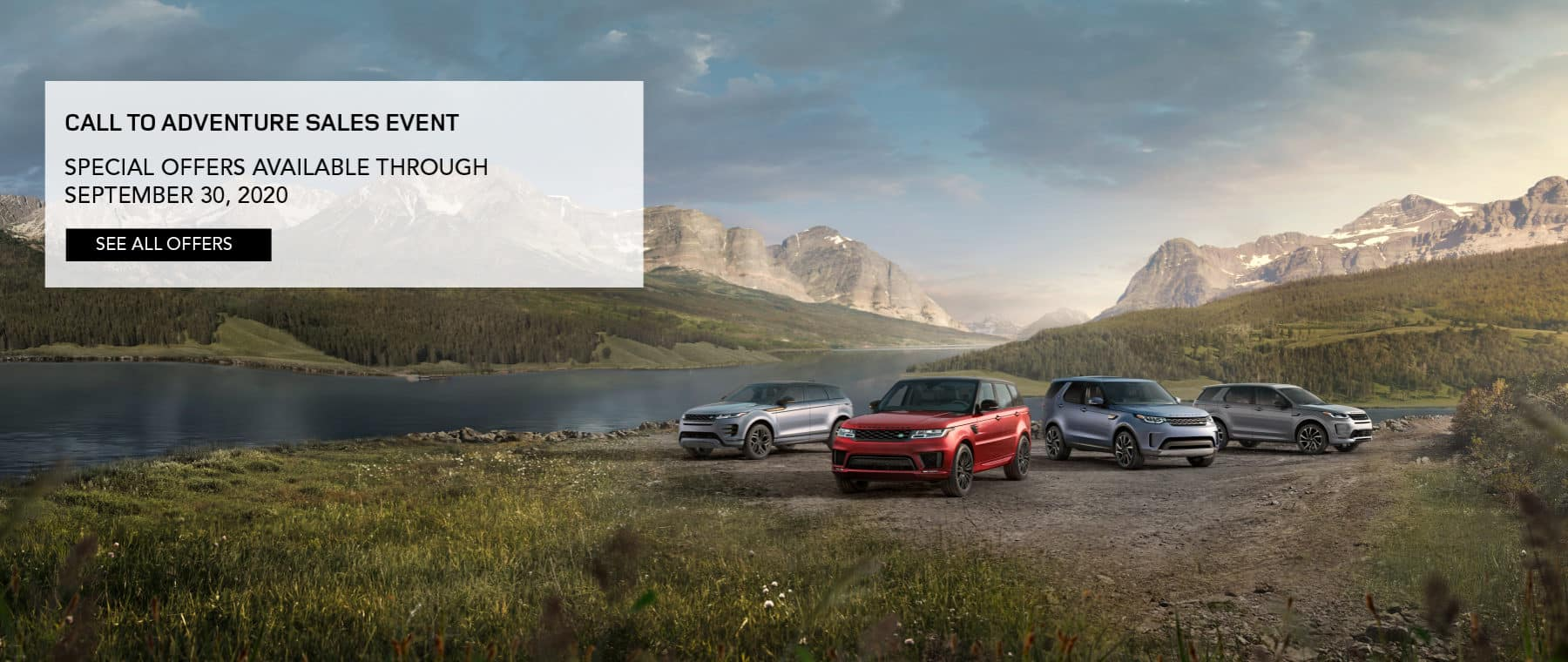 CALL TO ADVENTURE SALES EVENT. SPECIAL OFFERS AVAILABLE THROUGH SEPTEMBER 30, 2020. SEE ALL OFFERS. IMAGE FEATURES LAND ROVER FLEET.