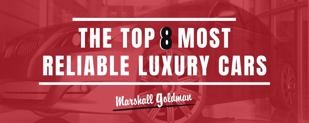The Top 8 Most Reliable Luxury Cars as of 2019 | Marshall