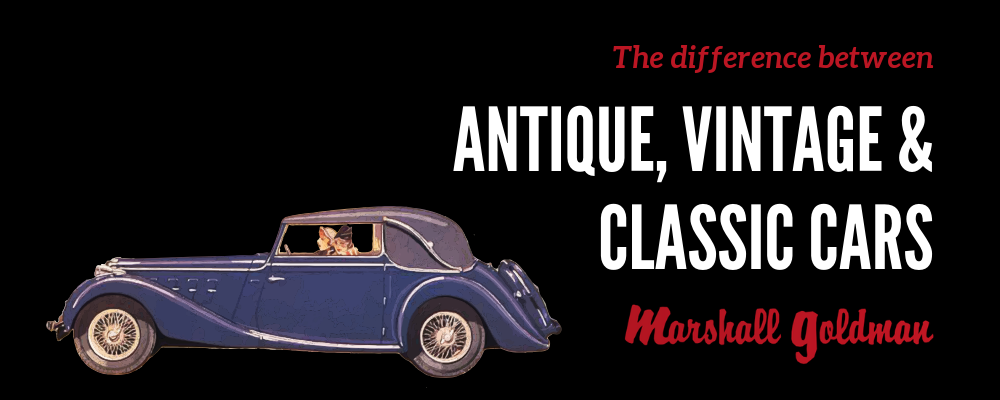 What's the Difference Between Antique, Classic,a nd Vintage Cars