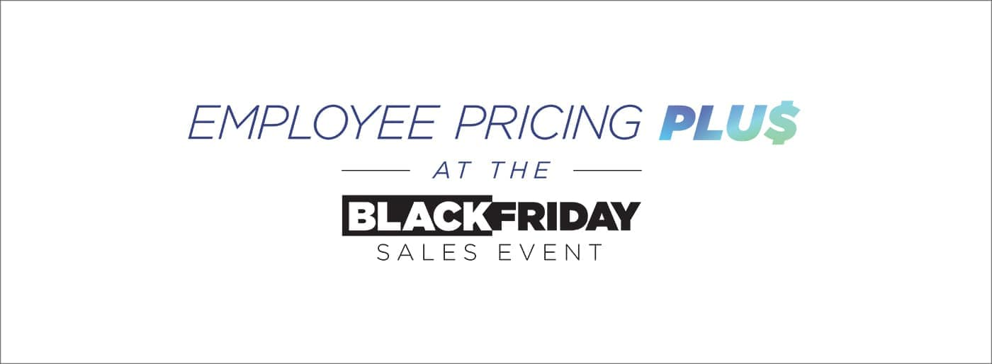 2019 Employee Pricing Black Friday