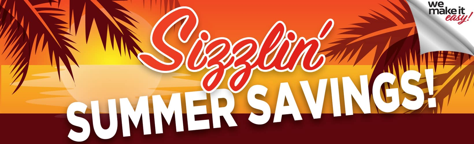 SIZZING SUMMER SAVINGS