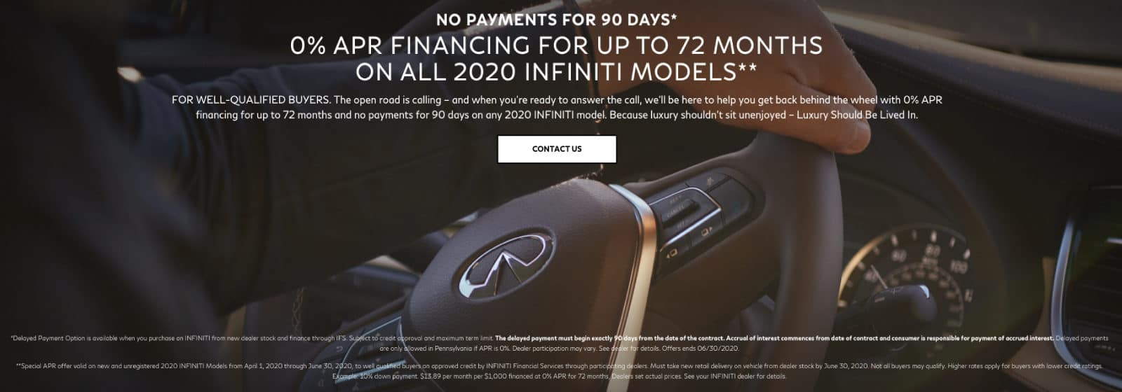 INFINITI_Covid_Response 0% APR for 72 months offer. Offer ends 6/30/2020.