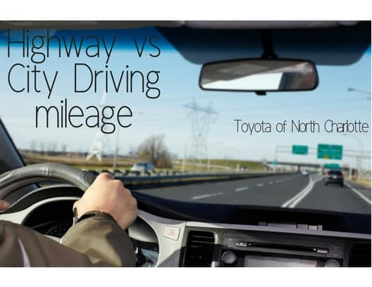 City To City Mileage >> City Vs Highway Mileage Which Is Worse Toyota Of North Charlotte